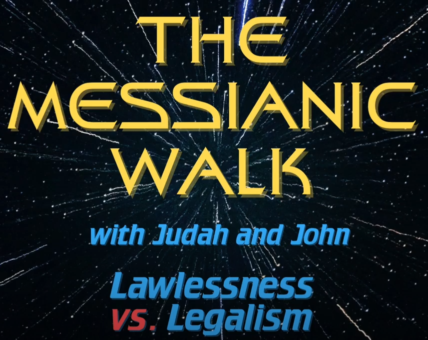 Legalism vs lawlessness, a discussion of two extremes in Messiah faith